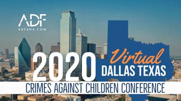 2020 Dallas Crimes Against Children Conference Virtual