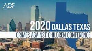 2020 Dallas Crimes Against Children Conference