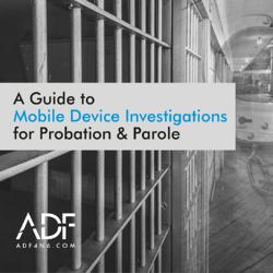 A Guide to Mobile Device Investigations for Probation & Parole - ad