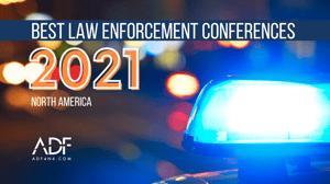 BEST LAW ENFORCEMENT CONFERENCES 2021 - ADF Solutions-1