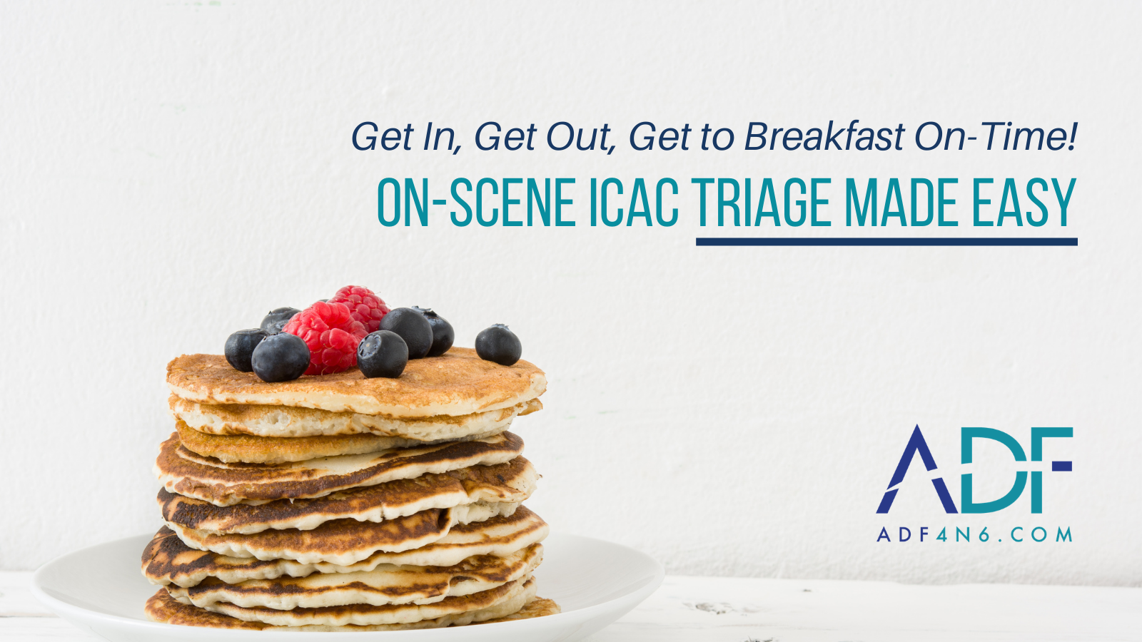 Get In, Get Out, Get to Breakfast On-Time! Triage Made Easy
