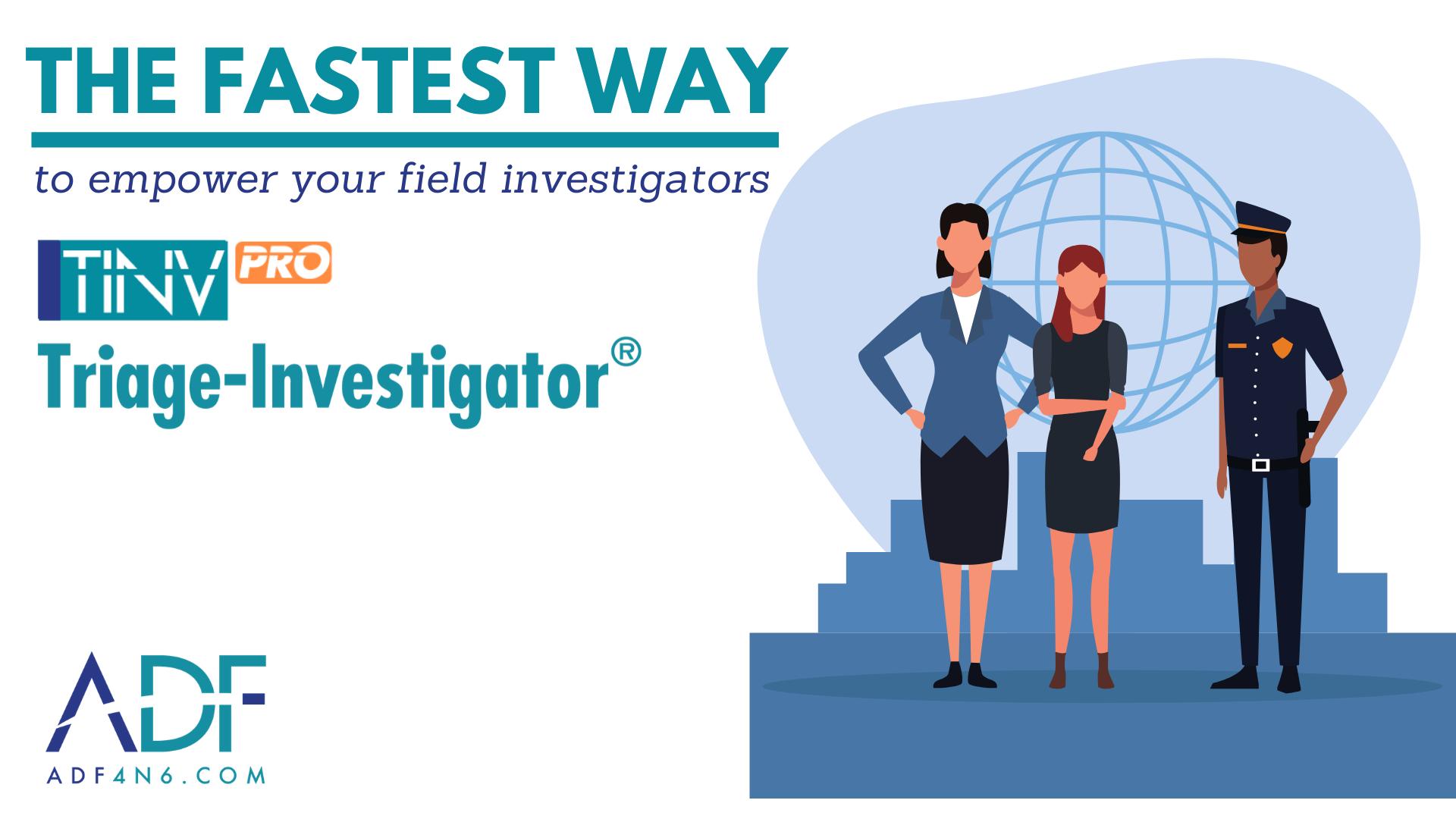 Intro to Triage-Investigator PRO - ADF