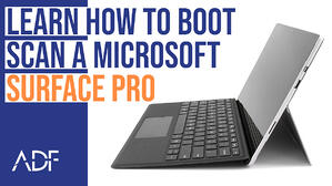 Learn How to Boot Scan a Microsoft Surface Pro