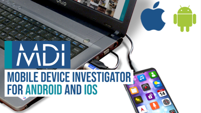 Mobile Device Investigator for Android and iOS
