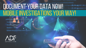 Mobile Investigations Your Way - ADF Solutions T