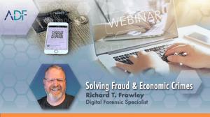 Solving Fraud and Economic Crimes - Rich Frawley ADF digital forensics