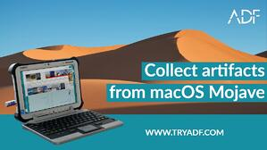 ADF collects artifacts from macOS Mojave