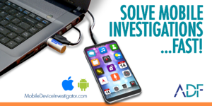 Solve Mobile Investigations Fast with Mobile Device Investigator