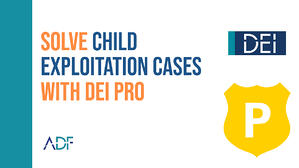 Solve Child Exploitation Cases with DEI PRO
