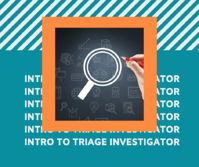 intro to triage investigator