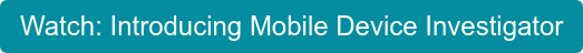 Webinar: Introducing Mobile Device Investigator