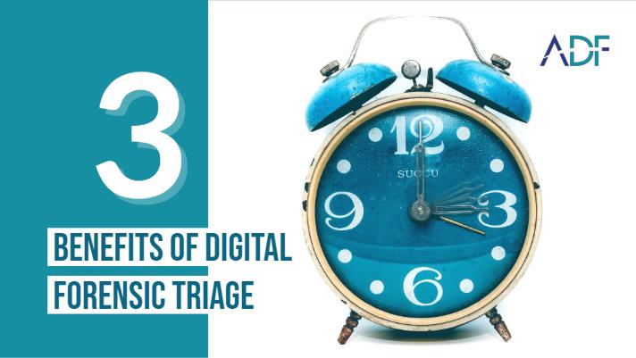 3 Benefits of Digital Forensic Triage