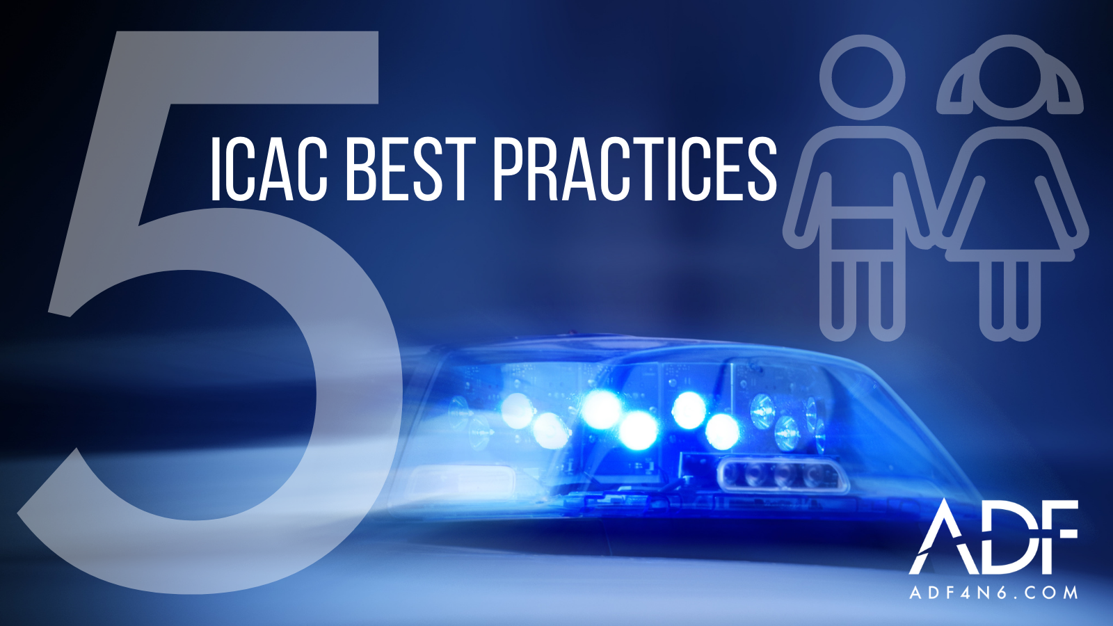 5 ICAC Investigation Best Practices