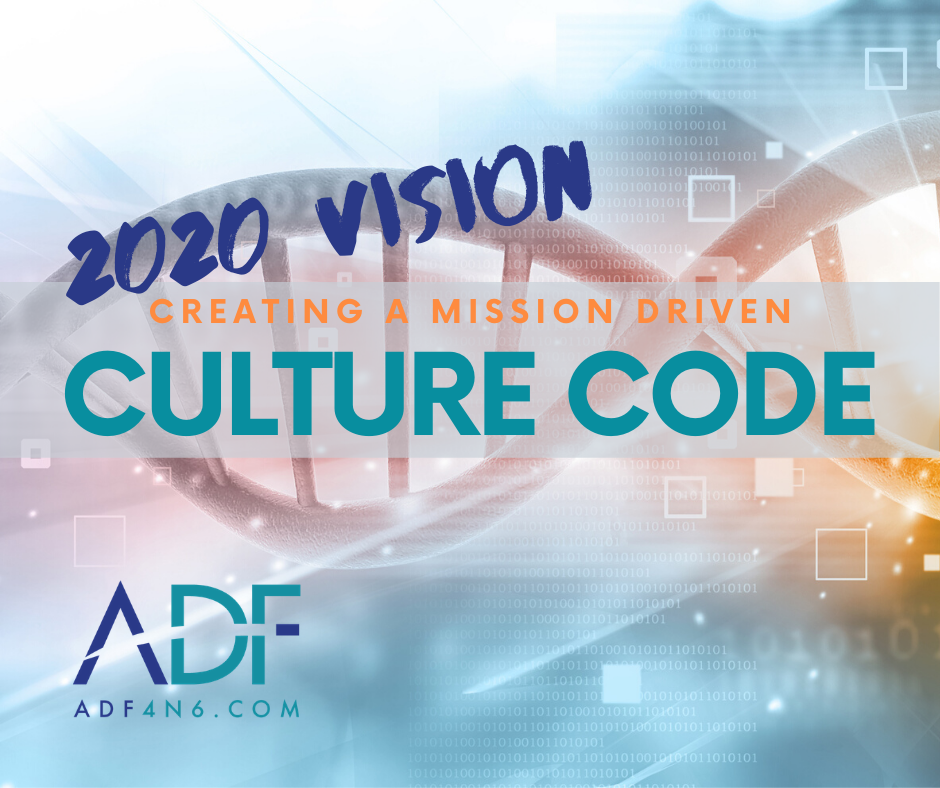 2020 Vision: Creating a Mission Driven Culture Code