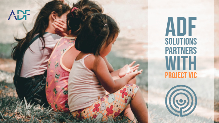 ADF Solutions Partners with Project VIC International to Help Investigators Stop Child Exploitation