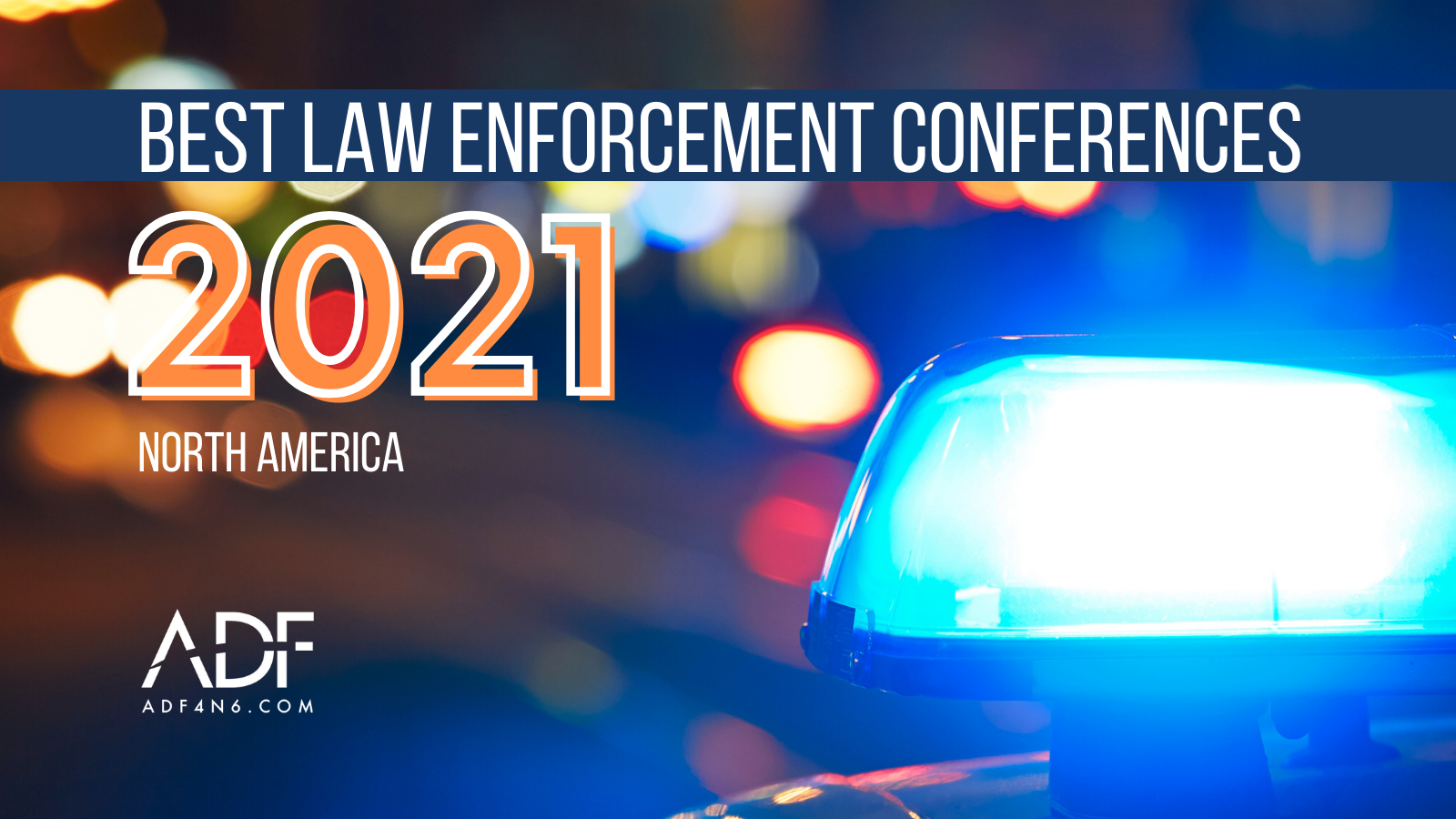 Best 2021 Law Enforcement Conferences in North America