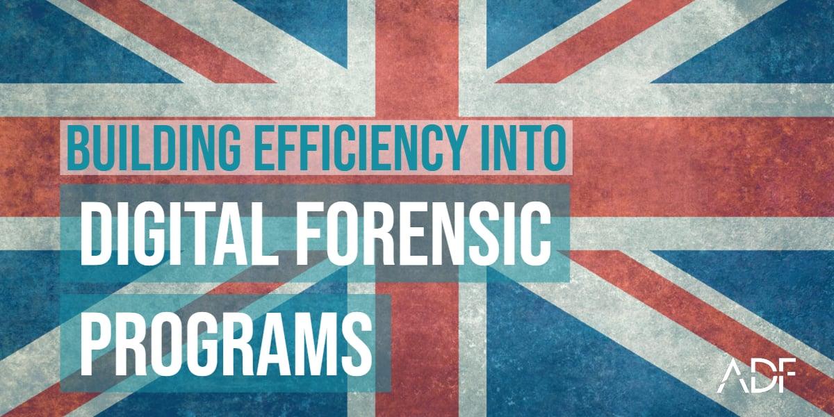 Building Efficiency into Digital Forensic Programs