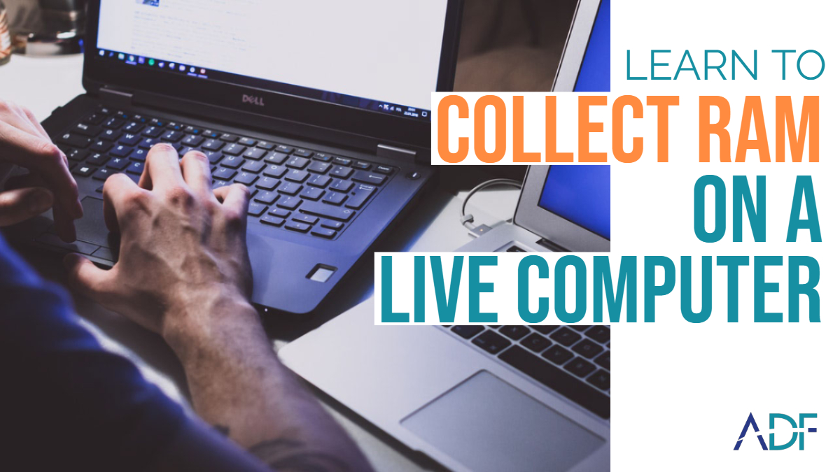 Collect RAM on a Live Computer