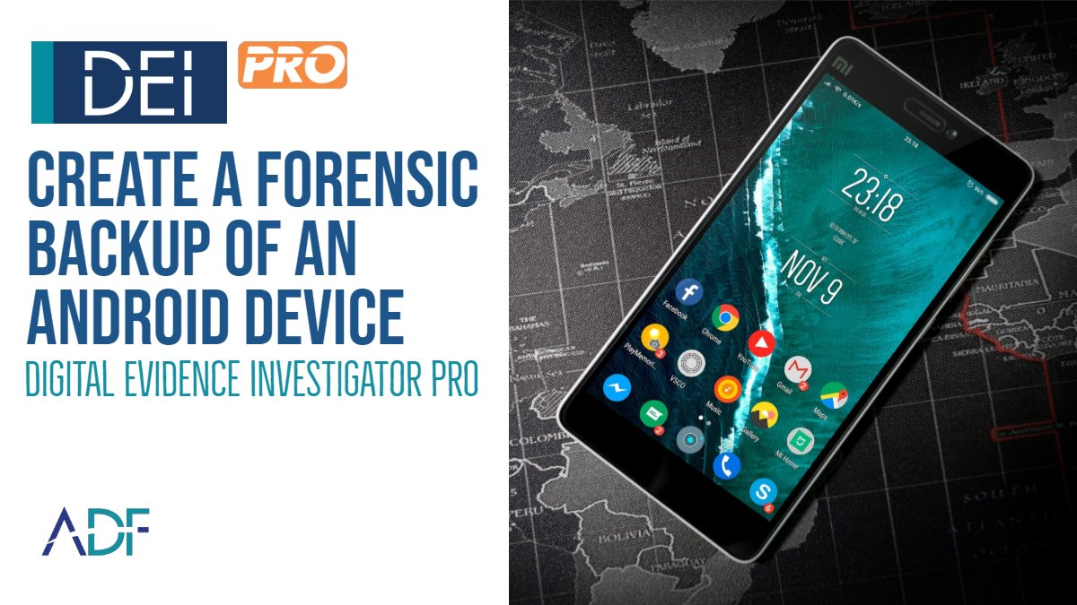 Learn to Create an Android Forensic Backup with DEI PRO