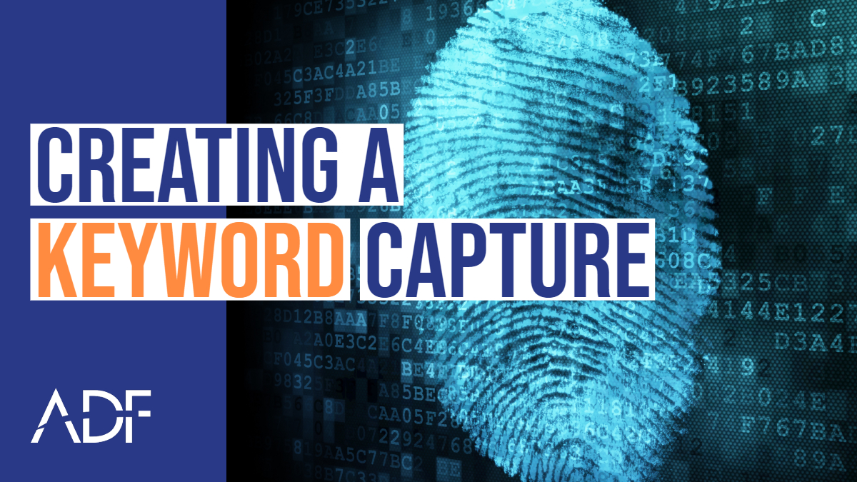 How to Create a Keyword Capture