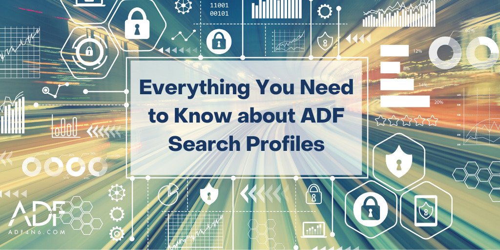 Everything You Need to Know about ADF Search Profiles