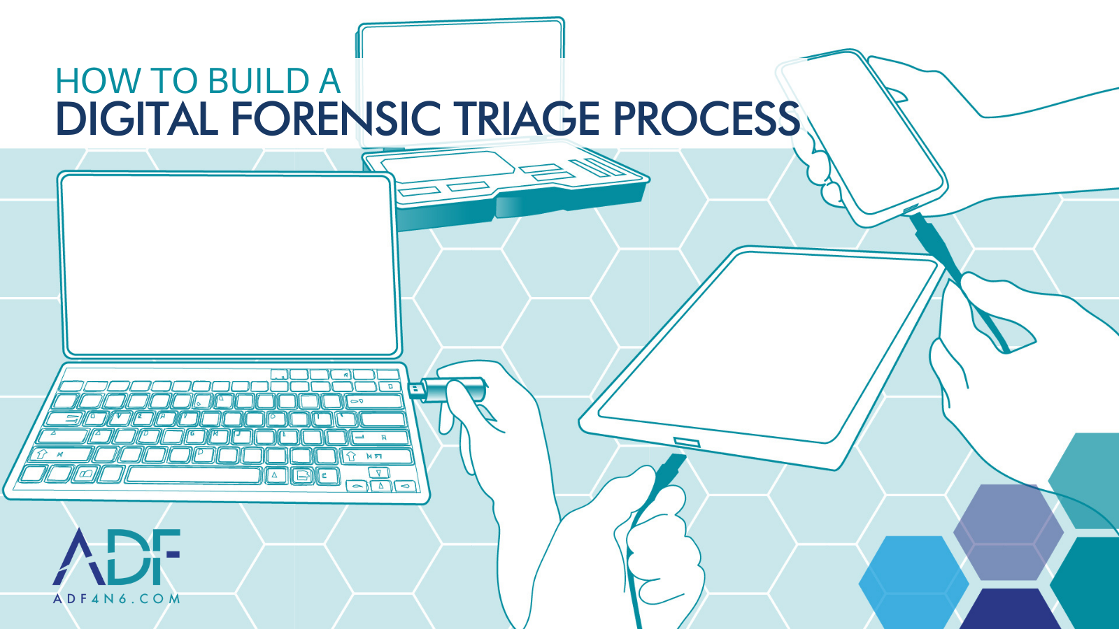 How to Have a Digital Forensic Triage Process that Works Field to Lab