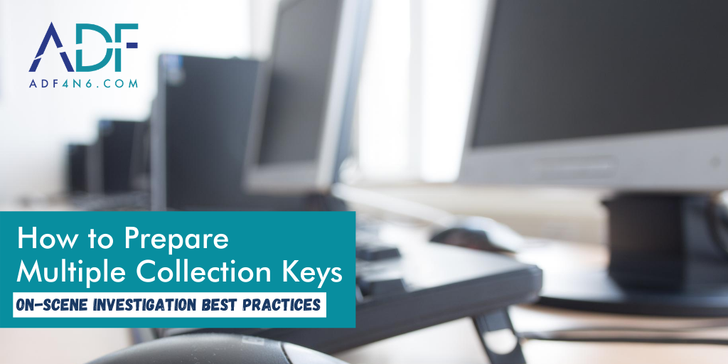 How to Prepare Multiple Evidence Collection Keys
