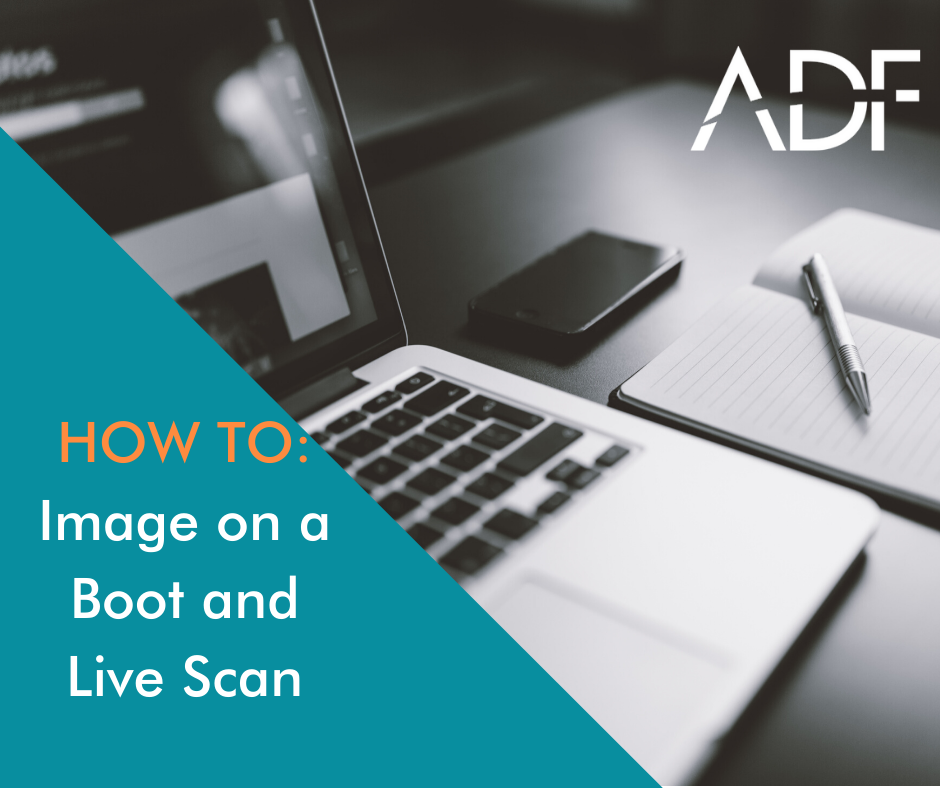 How-To Image on a Boot and Live Scan