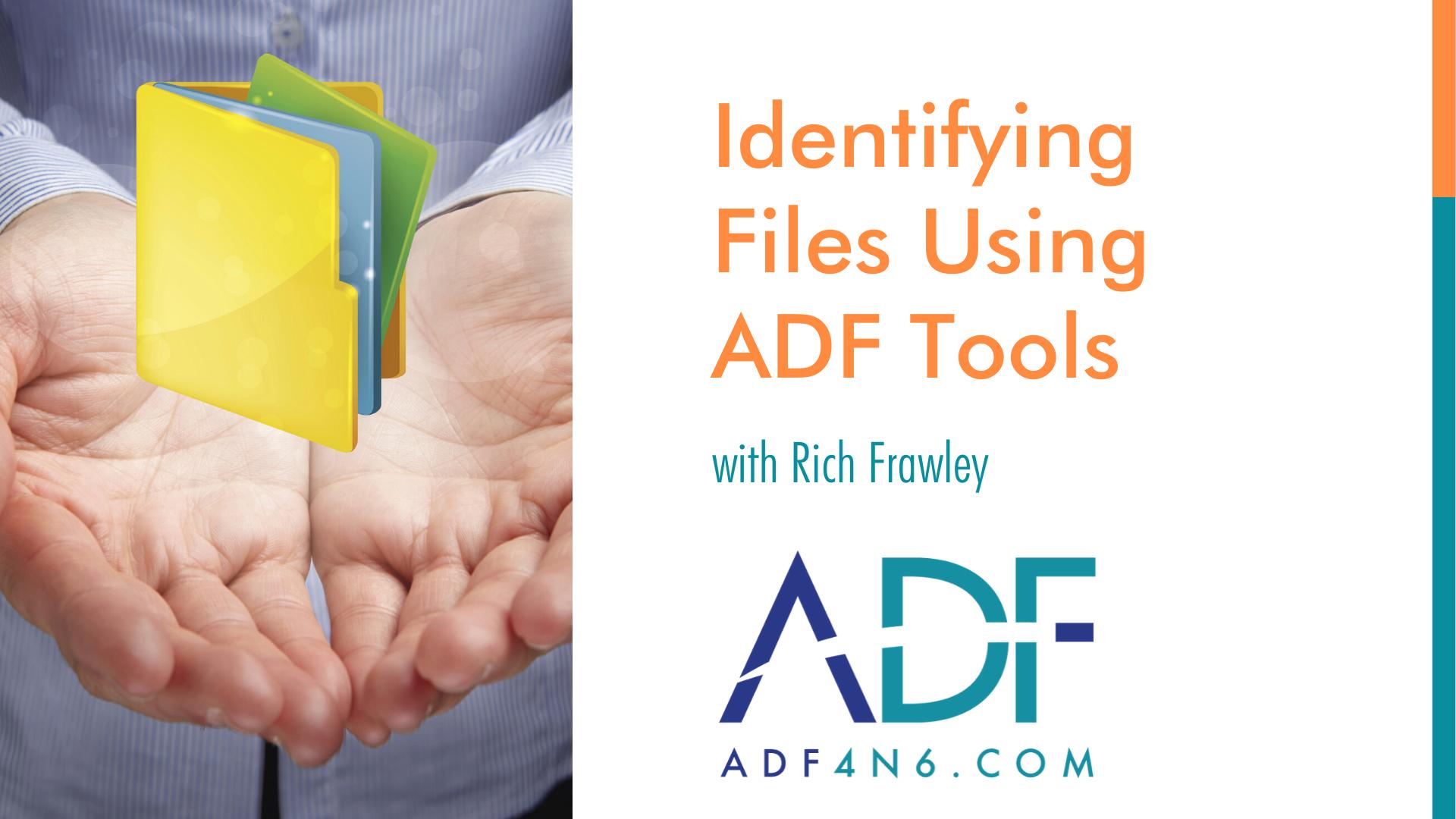How ADF Tools Identify Files