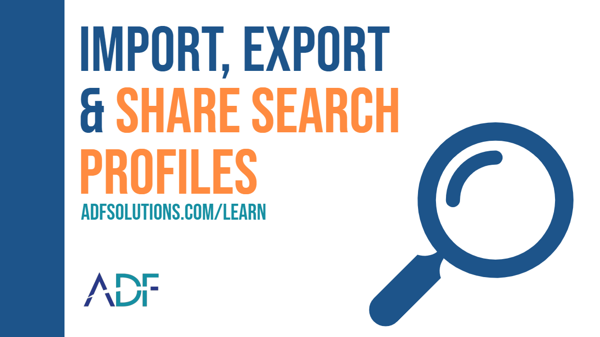 Import and Export Digital Forensic Search Profiles