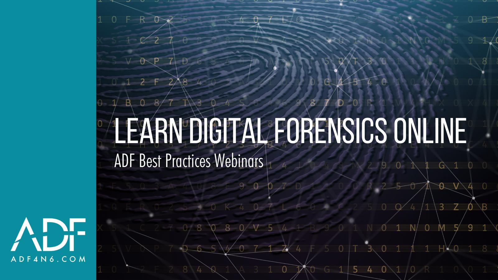 Learn Digital Forensics Online | ADF Best Practices Webinars of 2021