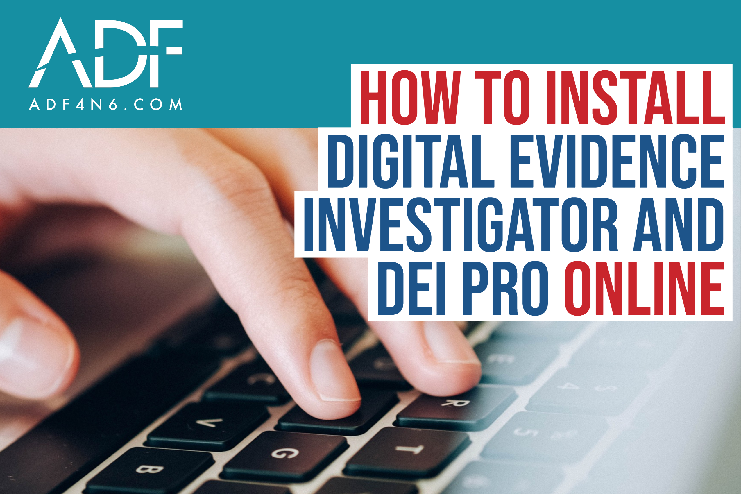 How to Install Digital Evidence Investigator and DEI PRO Online