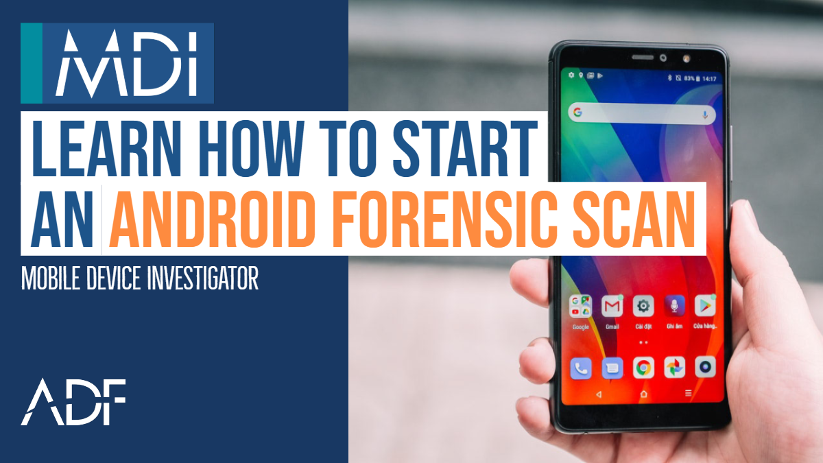 How to Start an Android Forensic Scan with MDI