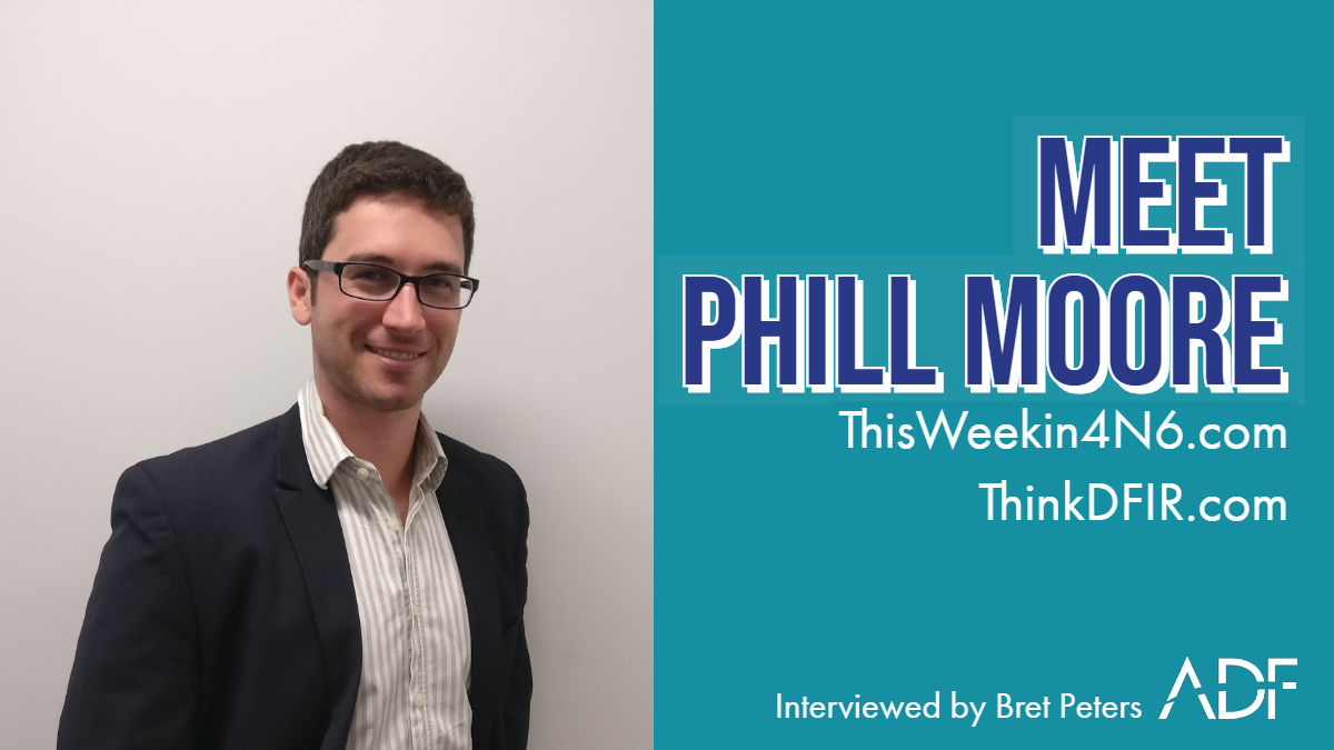 Meet Phill Moore Author of This Week in 4N6 and Think DFIR