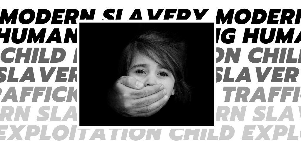 Child Sexual Exploitation, Modern Slavery and Human Trafficking