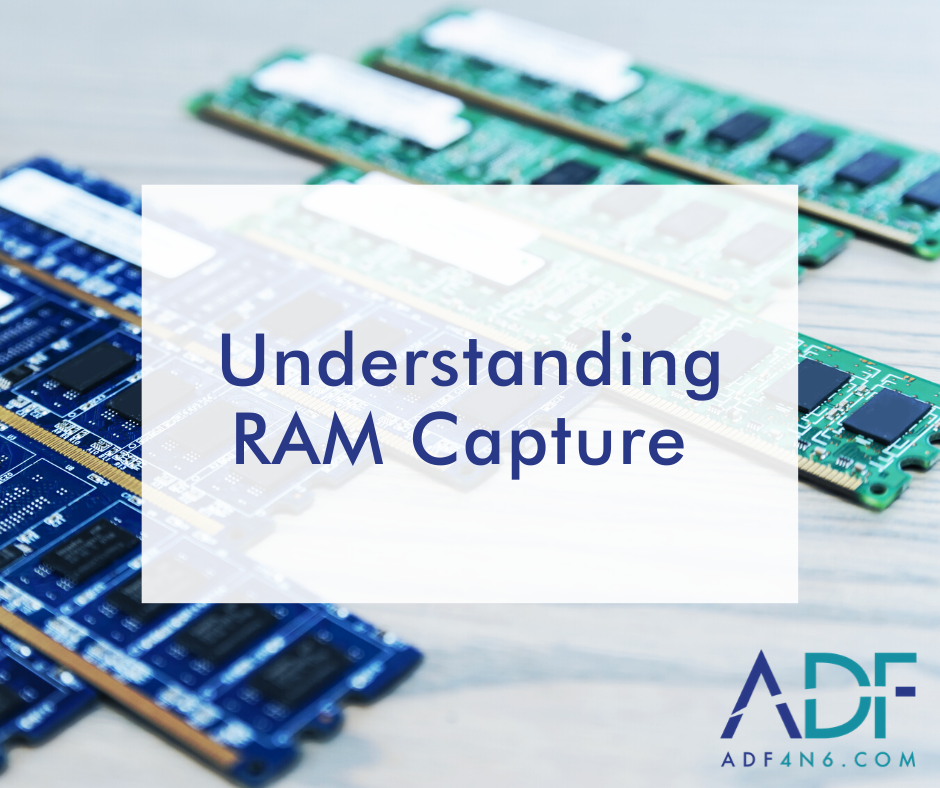 What is RAM Capture and Why does it Matter?