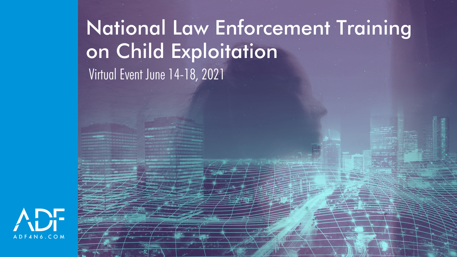 Virtual National Law Enforcement Training on Child Exploitation NLETC