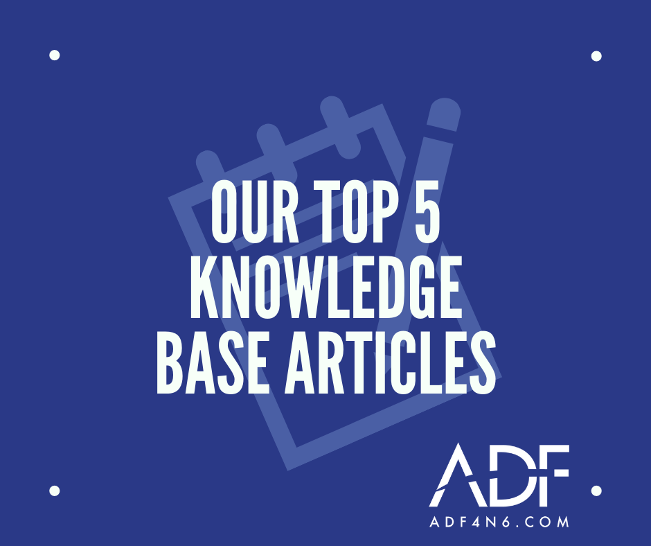 ADF's Top 5 Knowledge Base Articles
