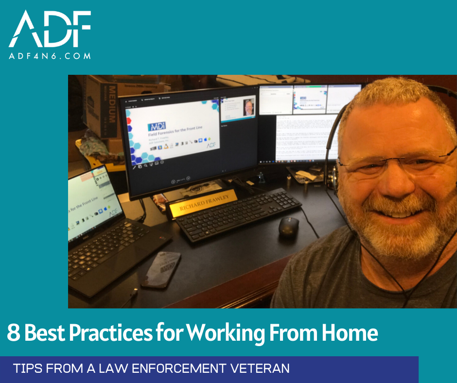 8 Best Practices for Working from Home: Tips from a Law Enforcement Veteran